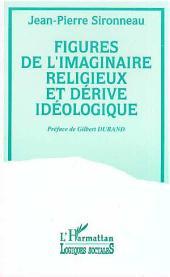 Figures de l'imaginaire religieux et dérive idéologique