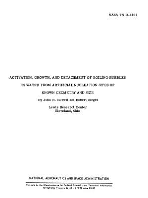 Activation, Growth, and Detachment of Boiling Bubbles in Water from Artificial Nucleation Sites of Known Geometry and Size