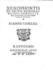 Xenophontis De Dictis Memorabilibus Socratis: Libri Quatuor
