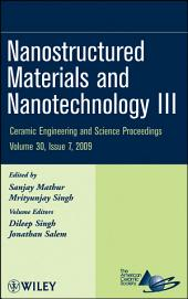 Nanostructured Materials and Nanotechnology III: Ceramic Engineering and Science Proceedings, Volume 30, Issue 7