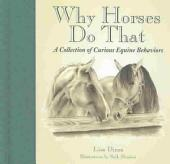 Why Horses Do That: A Collection of Curious Equine Behavior