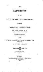An Exposition of the Epistle to the Hebrews: With the Preliminary Exercitations, Volume 1