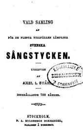 Vald Samling af för de flesta tillfällen lämpliga Svenska Sångstycken