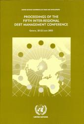 Proceedings of the Fifth Inter-regional Debt Management Conference: Geneva, 20-22 June 2005