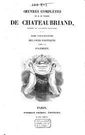 Œuvres complètes de M. le Vicomte de Chateaubriand, membre de l'Académie Françoise: Mélanges politiques, Volume28