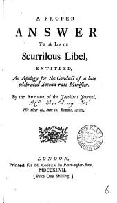 A Proper Answer to a Late Scurrilous Libel, Entitled, An Apology for the Conduct of a Late Celebrated Second-rate Minister: By the Author of the Jacobite's Journal