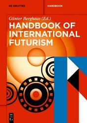 Handbook Of International Futurism Book PDF