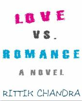 Love vs. Romance: A Novel