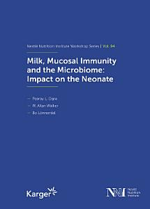 Milk  Mucosal Immunity and the Microbiome