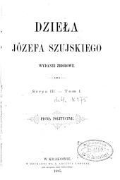 Dzieła Józefa Szujskiego: wydanie zbiorowe