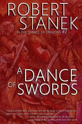 A Dance of Swords (In the Service of Dragons Book 2, 10th Anniversary Edition)