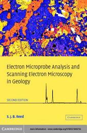 Electron Microprobe Analysis and Scanning Electron Microscopy in Geology: Edition 2