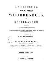 Biographisch woordenboek der Nederlanden bevattende levensbechrijvingen van zoodanige personen  die zich op eenigerlei wijze in ons vaderland hebben vermaard gemaakt door A  J  van der Aa PDF