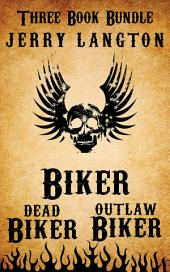 Jerry Langton Three-Book Biker Bundle: Biker, Outlaw Biker and Dead Biker