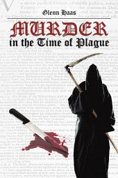 Murder in the Time of Plague