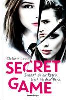 Secret Game  Brichst du die Regeln  brech ich dein Herz PDF