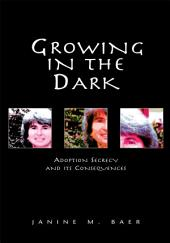 Growing in the Dark: Adoption Secrecy and its Consequences