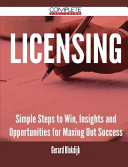 Licensing - Simple Steps to Win, Insights and Opportunities for Maxing Out Success