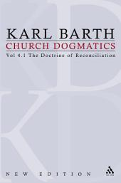 Church Dogmatics: Volume 4 - The Doctrine of Reconciliation Part 1 - The Subject-Matter and Problems of the Doctrine o