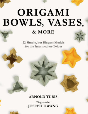 Origami Bowls  Vases  and More