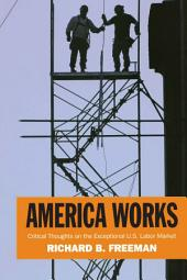 America Works: Thoughts on an Exceptional U.S. Labor Market