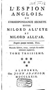 L'espion anglois ou Correspondance secrète entre milord All'eye et milord All'ar: Volume3
