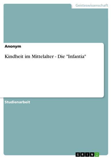 Kindheit Im Mittelalter   Die Infantia PDF