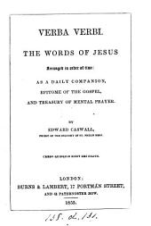 Verba Verbi, the words of Jesus arranged in order of time by E. Caswall