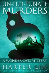 Un-fur-tunate Murders: A Wonder Cats Mystery Book 6