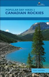 Popular Day Hikes 2: Canadian Rockies