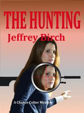 The Hunting: A Chance Colter Mystery, Volume 3