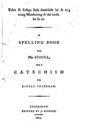 A Spelling-Book and 1. 2. 3. 4. Catechism for the Susoos Children
