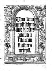 Von denn geystlichen und Klostergelubden Martin Luther's Urteyll. [Translated from the Latin by Justus Jonas.]