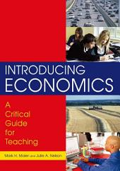 Introducing Economics: A Critical Guide for Teaching: A Critical Guide for Teaching