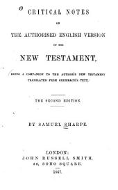 Critical Notes on the Authorised English Version of the New Testament: Being a Companion to the Author's New Testament, Translated from Griesbach's Text