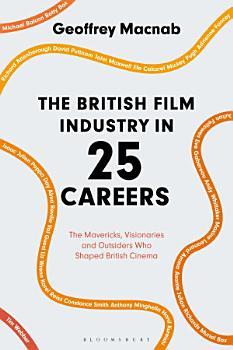 The British Film Industry in 25 Careers PDF