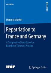 Repatriation to France and Germany: A Comparative Study Based on Bourdieu's Theory of Practice