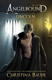 Lincoln: The Story of ANGELBOUND from Prince Lincoln's Point of View...And More