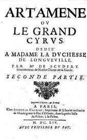 Artamene ou le Grand Cyrus: Dedié A Madame La Dvchesse De Longveville, Volume2