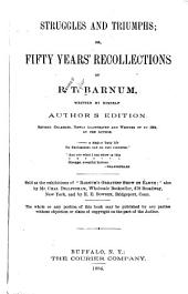 Struggles and Triumphs: Or, Fifty Years' Recollections of P.T. Barnum