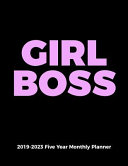 Girl Boss 2019 2023 Five Year Monthly Planner  A 60 Month Organizer for Female Entrepreneurs