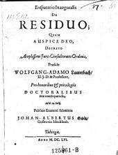 De residuo; resp. Joh. Albert Schütz