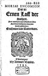 Moriae encomion: dat is: Eenen Loff der sotheyt ...