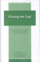 'Closing the Gap': American Postmodern Fiction in Germany, Italy, Spain, and the Netherlands