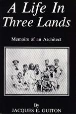 A Life in Three Lands