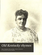 Old Kentucky Rhymes: A Collection of Early Poems and Sketches