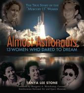 Almost Astronauts: 13 Women Who Dared to Dream