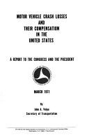 Motor Vehicle Crash Losses and Their Compensation Inthe United States  a Report to the Congress and the President PDF