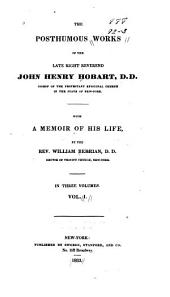 The Posthumous Works of the Late Right Reverend John Henry Hobart ...: With a Memoir of His Life, Volume 1