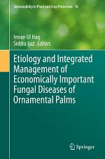 Etiology and Integrated Management of Economically Important Fungal Diseases of Ornamental Palms